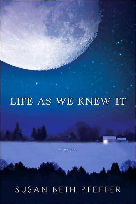 """Life As We Knew It Quotes Stunning Review Of """"Life As We Knew It""""Susan Beth Pfeffer  Rhapsody In"""