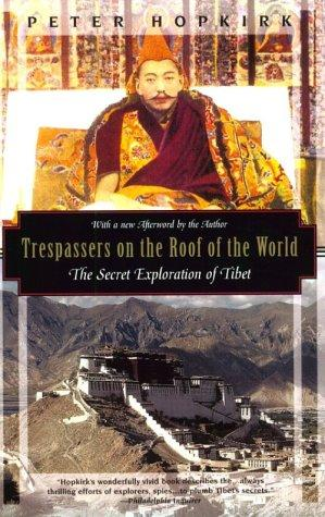 Review Of Trespassers On The Roof Of The World By Peter