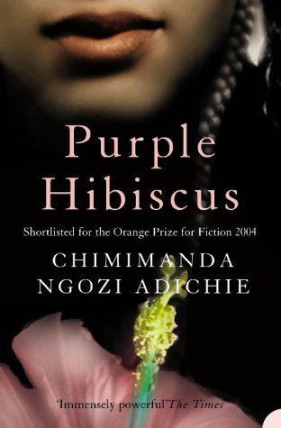 Review Of Purple Hibiscus By Chimamanda Ngozi Adichie Rhapsody