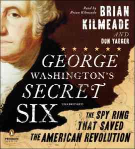 George-Washingtons-Secret-Six-The-Spy-Ring-That-Saved-the-American-Revolution-CD-Audio-L9781611762273